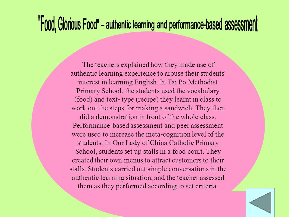 Summary The teachers explained how they made use of authentic learning experience to arouse their students interest in learning English.