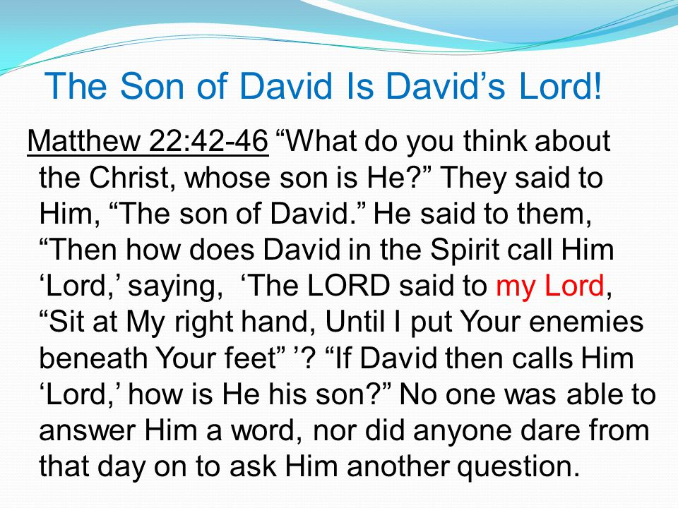 The Son of David Is David's Lord.