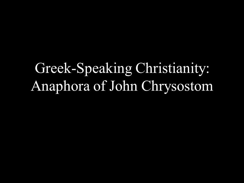 Greek-Speaking Christianity: Anaphora of John Chrysostom