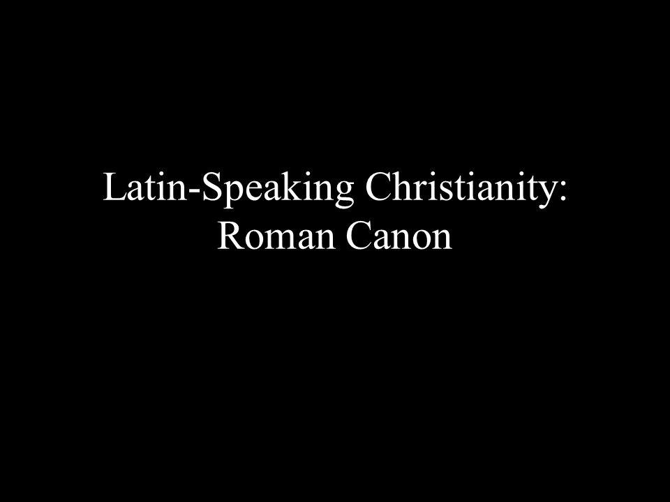 Latin-Speaking Christianity: Roman Canon