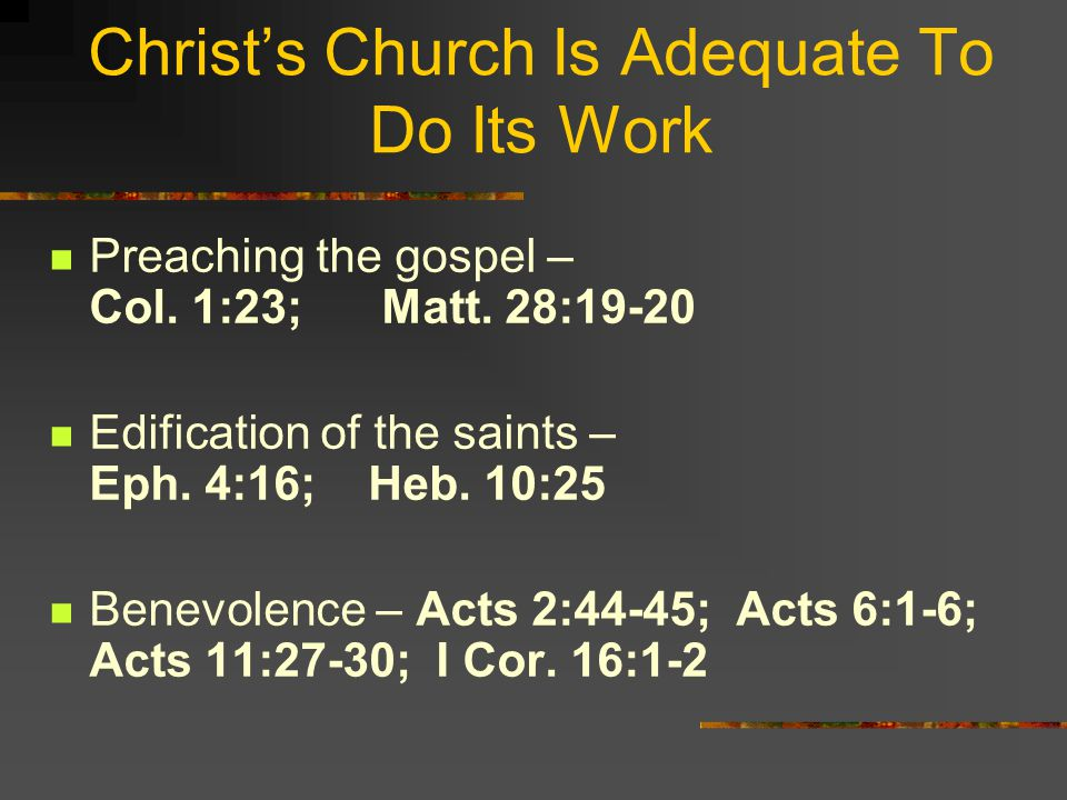 Christ's Church Is Adequate To Do Its Work Preaching the gospel – Col.
