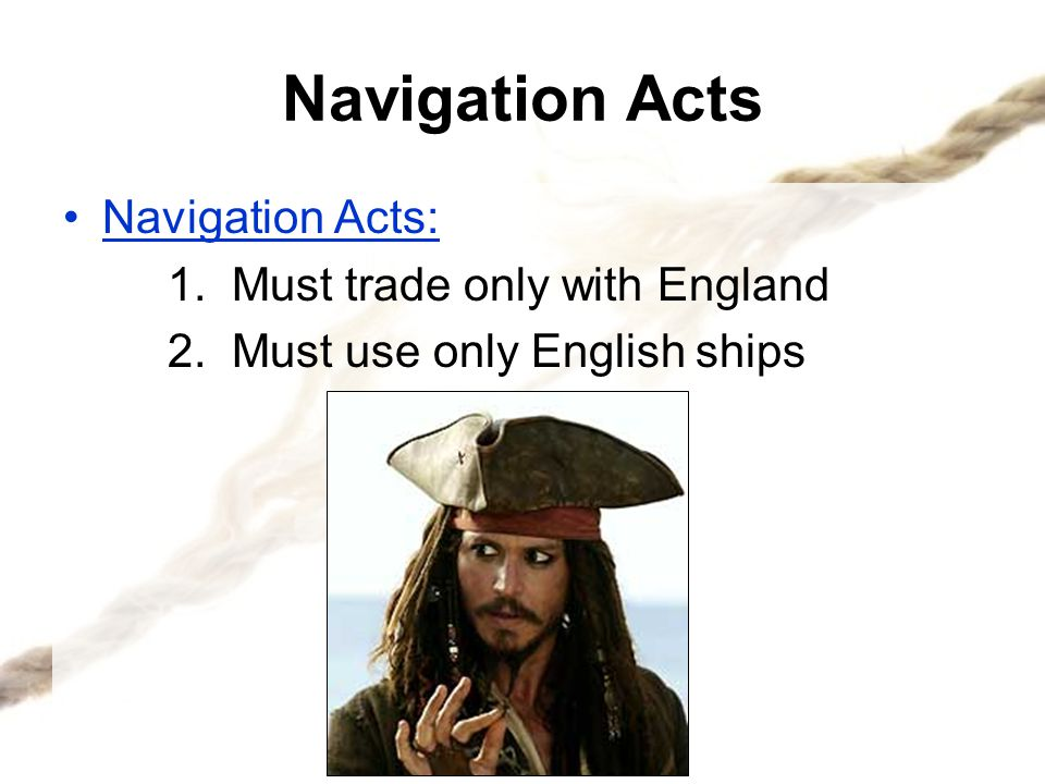 Navigation Acts King Charles cracks down: –Created Dominion of New England DoNE New leaders enforced Nav.