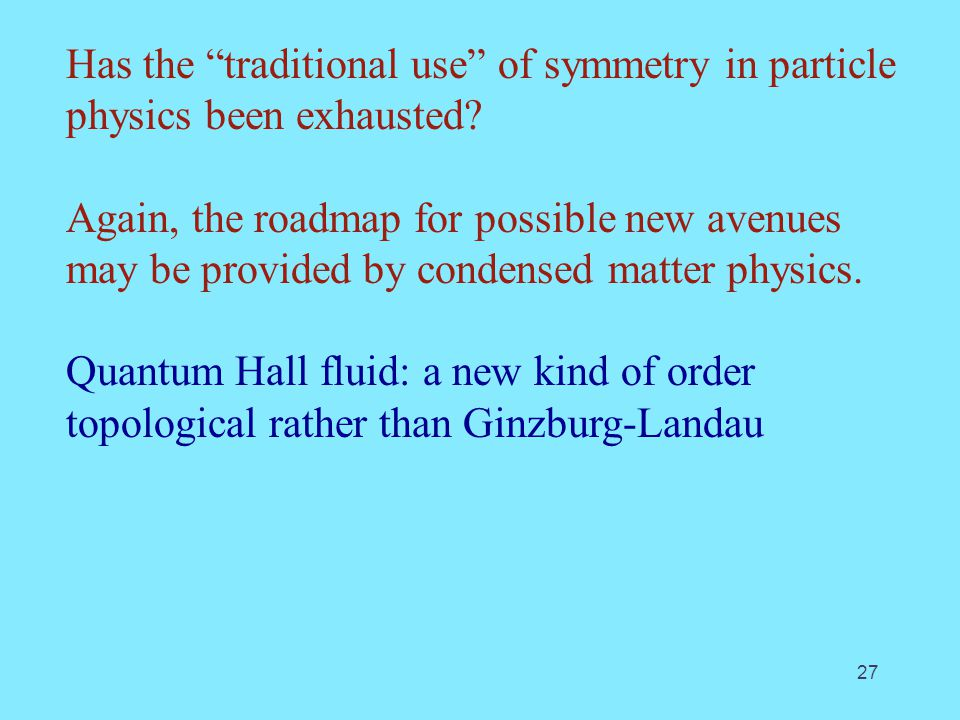 Has the traditional use of symmetry in particle physics been exhausted.