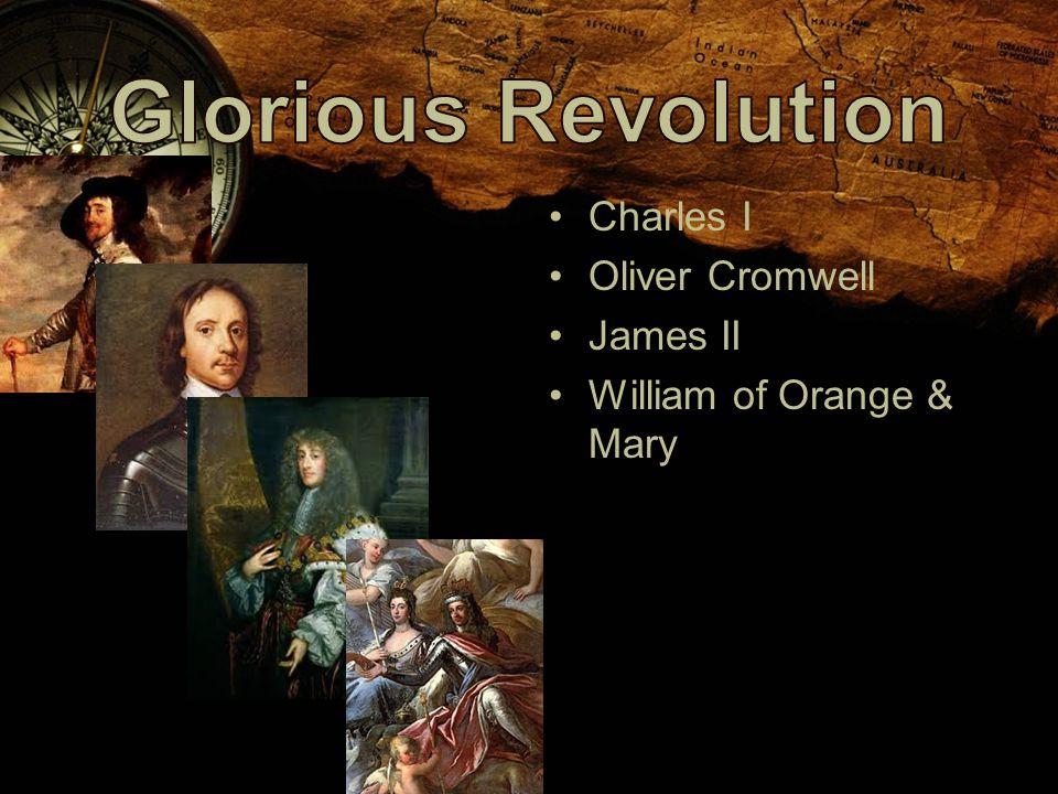 Charles I Oliver Cromwell James II William of Orange & Mary