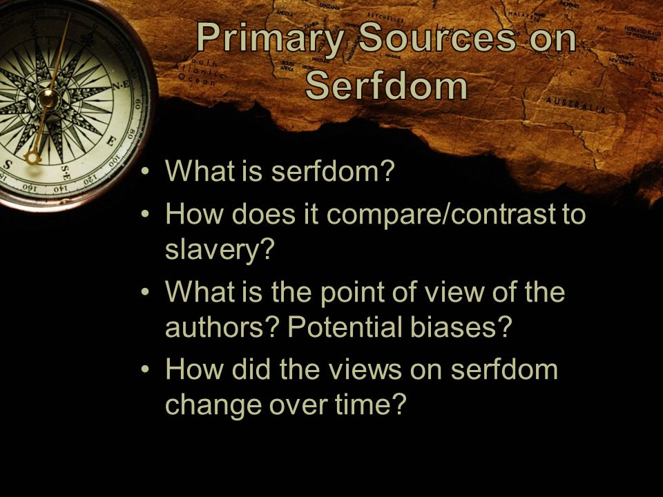 What is serfdom. How does it compare/contrast to slavery.