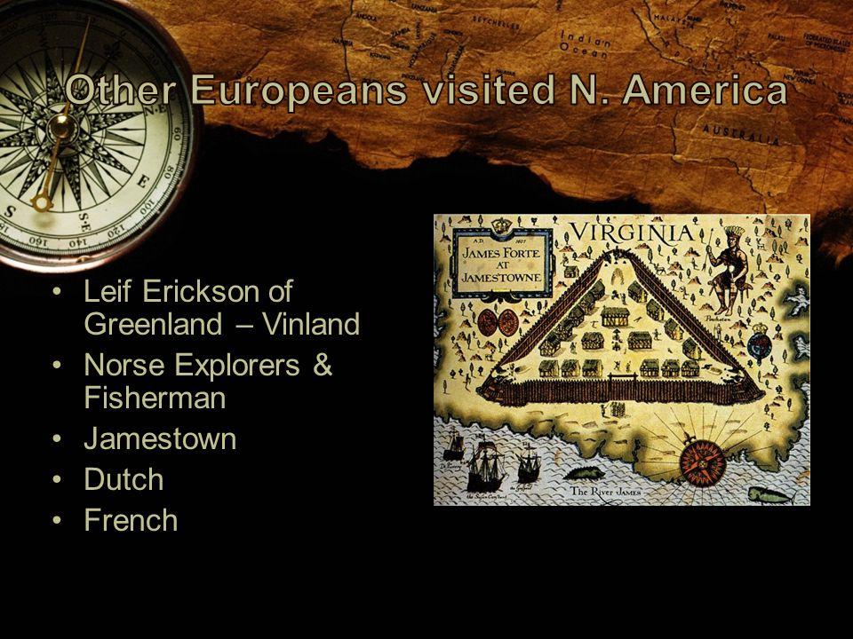 Leif Erickson of Greenland – Vinland Norse Explorers & Fisherman Jamestown Dutch French