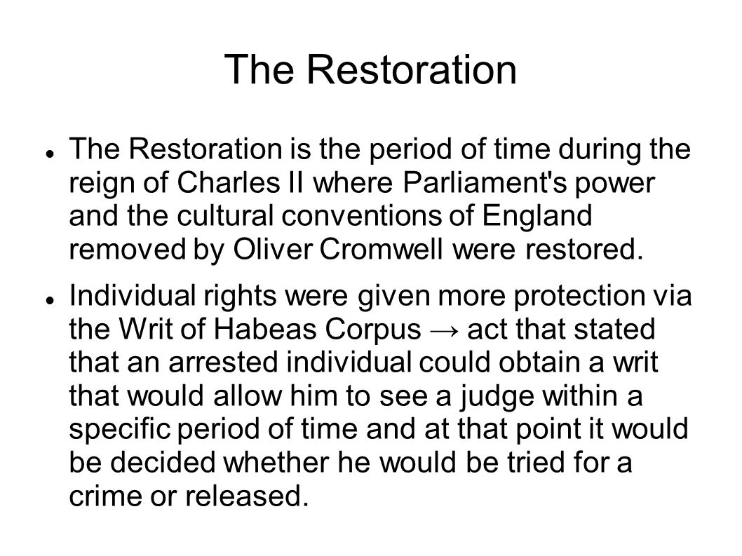 The Restoration The Restoration is the period of time during the reign of Charles II where Parliament s power and the cultural conventions of England removed by Oliver Cromwell were restored.