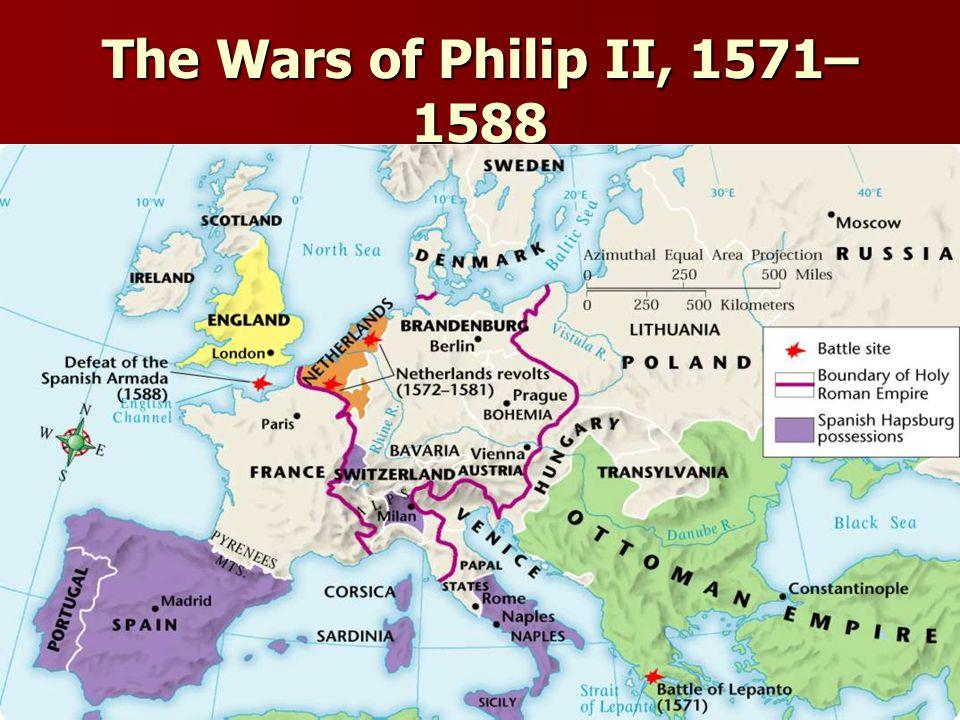 The Wars of Philip II, 1571– 1588