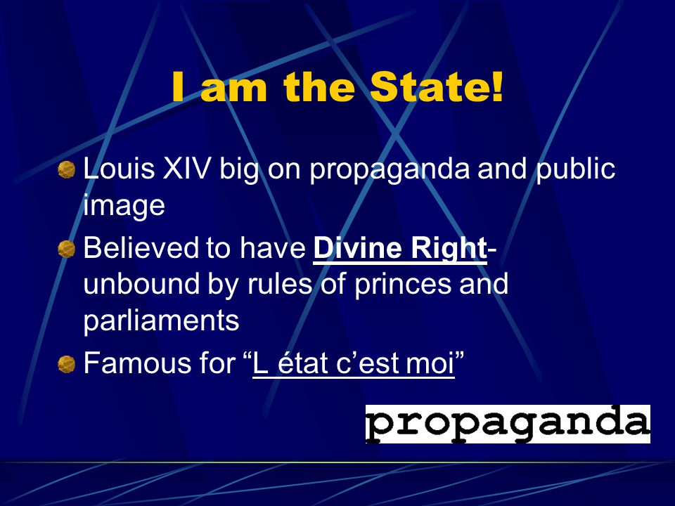 The Sun King Louis XIV (called himself the Sun King)- Absolute monarchy and Catholic Rule Motto- One King, One Law, One Faith Helped by Cardinal Mazarin- Continued Richlieu's policy of centralization of government