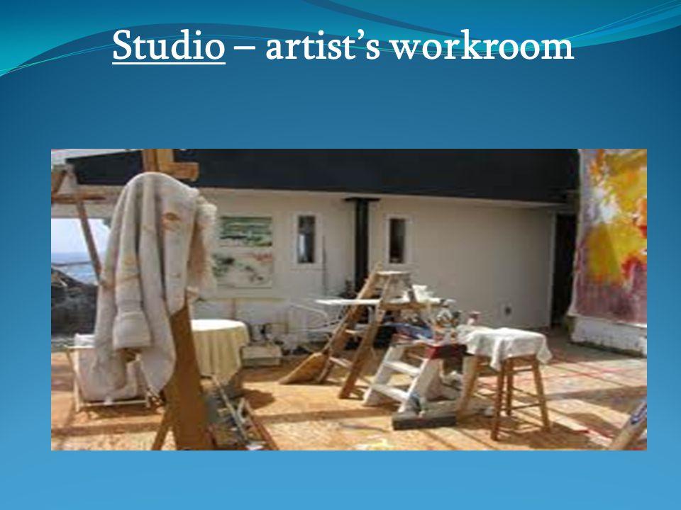 Studio – artist's workroom