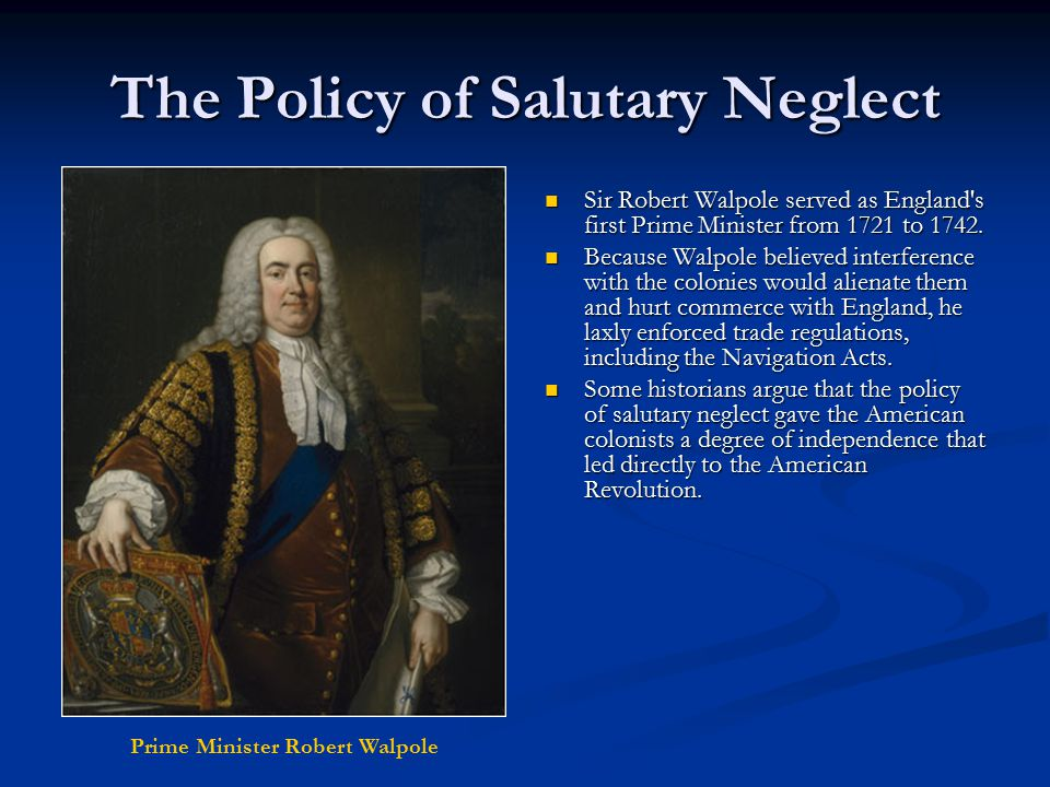 influence of salutary neglect on america Salutary neglect contributed by james burke's choice of the word salutary was also meant to criticize the stricter if america gives you.