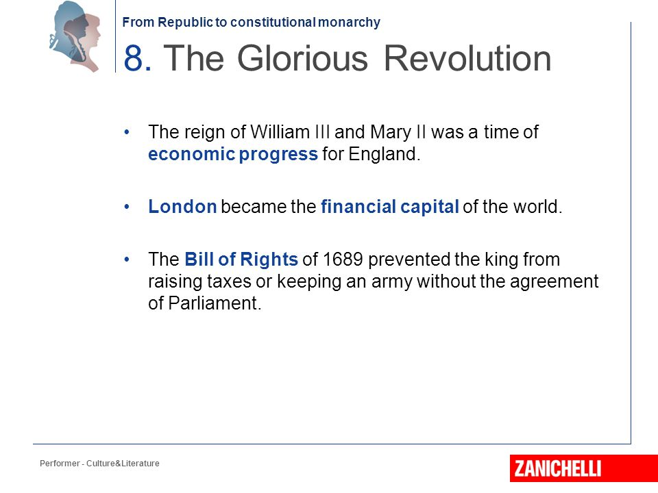 From Republic to constitutional monarchy The reign of William III and Mary II was a time of economic progress for England. London became the financial