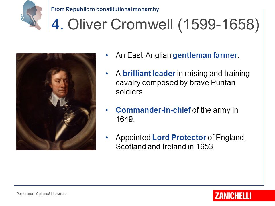 From Republic to constitutional monarchy An East-Anglian gentleman farmer. A brilliant leader in raising and training cavalry composed by brave Purita