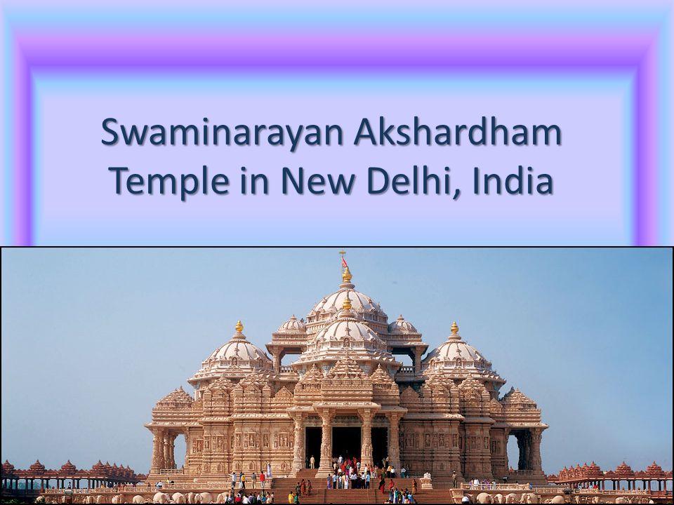 Swaminarayan Akshardham Temple in New Delhi, India
