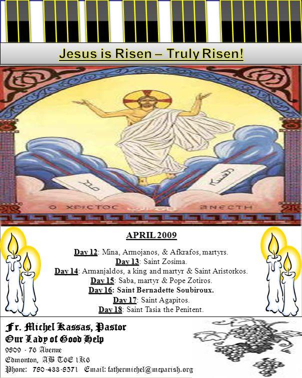 Fr. Michel Kassas, Pastor Our Lady of Good Help 9809 - 76 Avenue Edmonton, AB T6E 1K6 Phone: 780-433-8571 Email: fathermichel@mcparish.org APRIL 2009