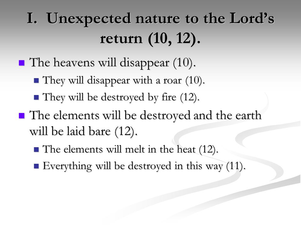 I. Unexpected nature to the Lord's return (10, 12).