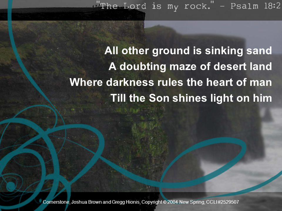 The heavens declare You're glorious, glorious Great is Your fame beyond the Earth Famous One, Chris Tomlin and Jesse Reeves, Copyright © 2002 Six Steps Music, CCLI #2529507