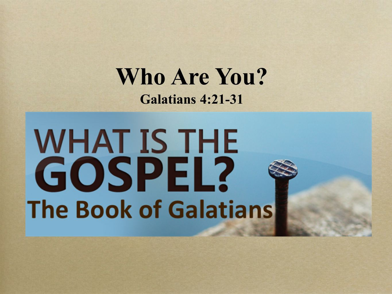 Who Are You Galatians 4:21-31