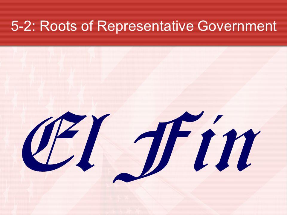 5-2: Roots of Representative Government El Fin