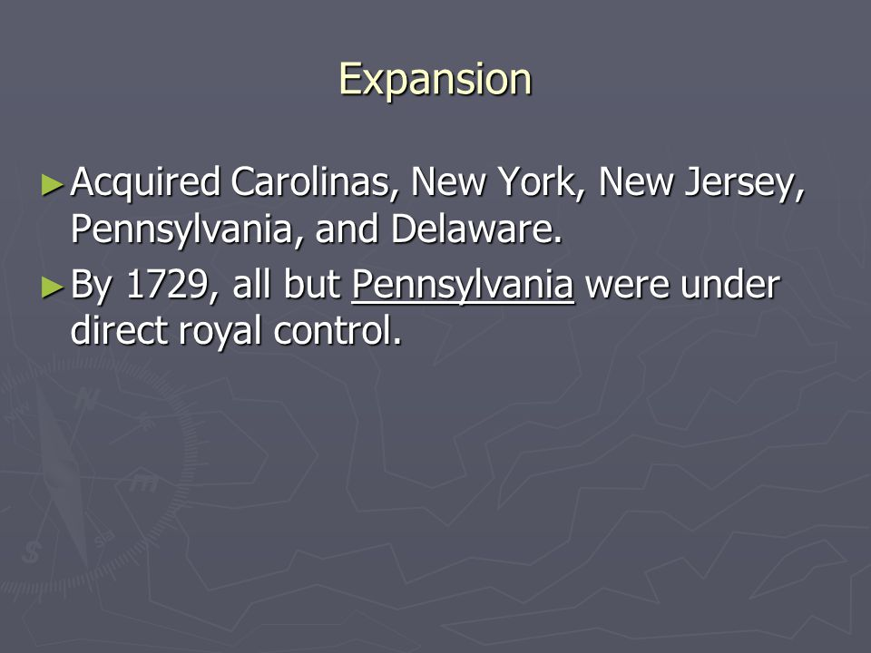 Expansion ► Acquired Carolinas, New York, New Jersey, Pennsylvania, and Delaware.