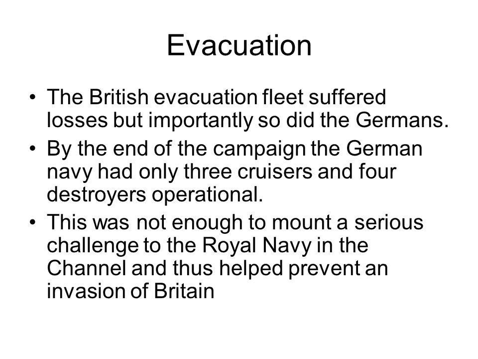 Evacuation The British evacuation fleet suffered losses but importantly so did the Germans.
