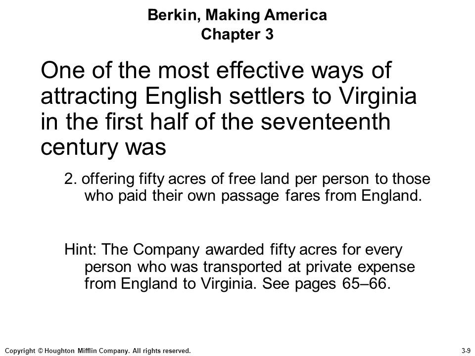 Copyright © Houghton Mifflin Company. All rights reserved.3-9 Berkin, Making America Chapter 3 One of the most effective ways of attracting English se