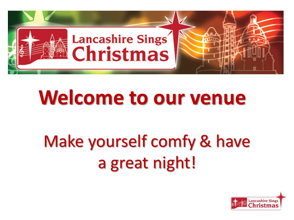 Welcome to our venue Make yourself comfy & have a great night!