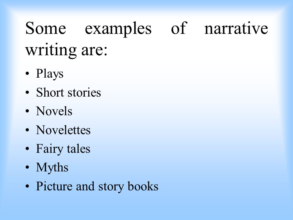 What is Narrative Writing A type of writing that is designed to tell a story that is fictional