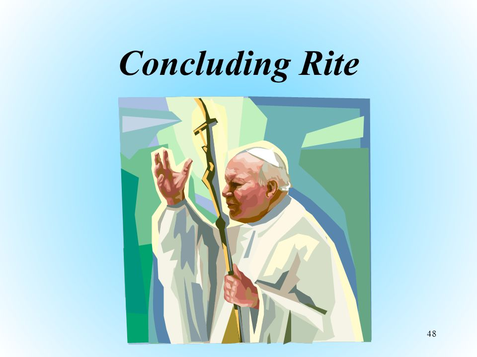 Concluding Rite 48