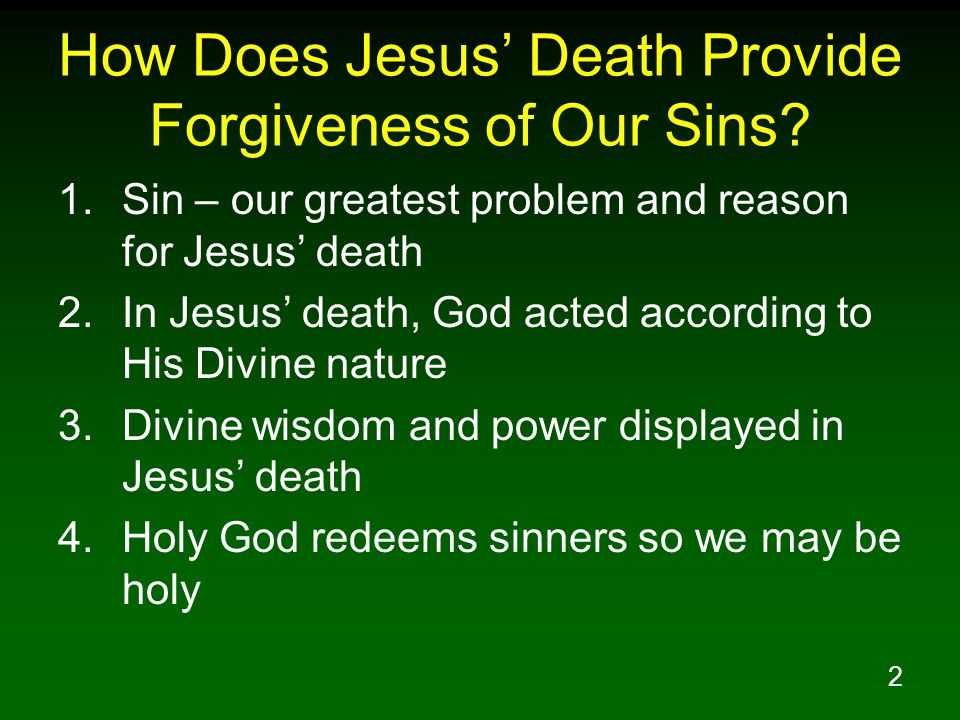 2 How Does Jesus' Death Provide Forgiveness of Our Sins.