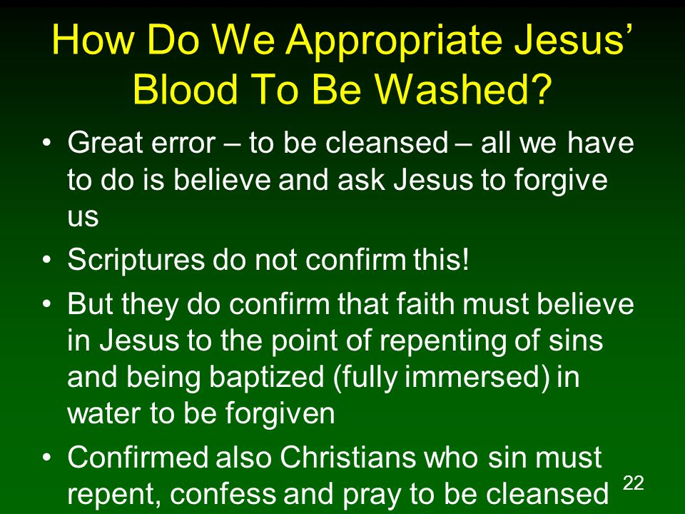 22 How Do We Appropriate Jesus' Blood To Be Washed.