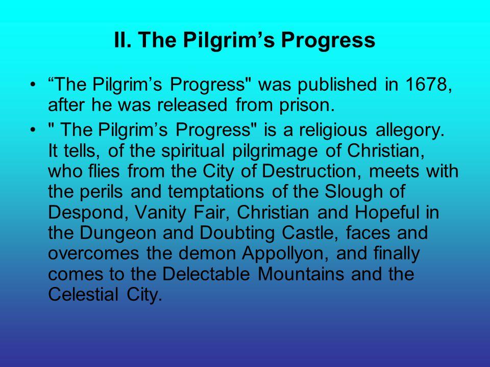 "II. The Pilgrim's Progress ""The Pilgrim's Progress"