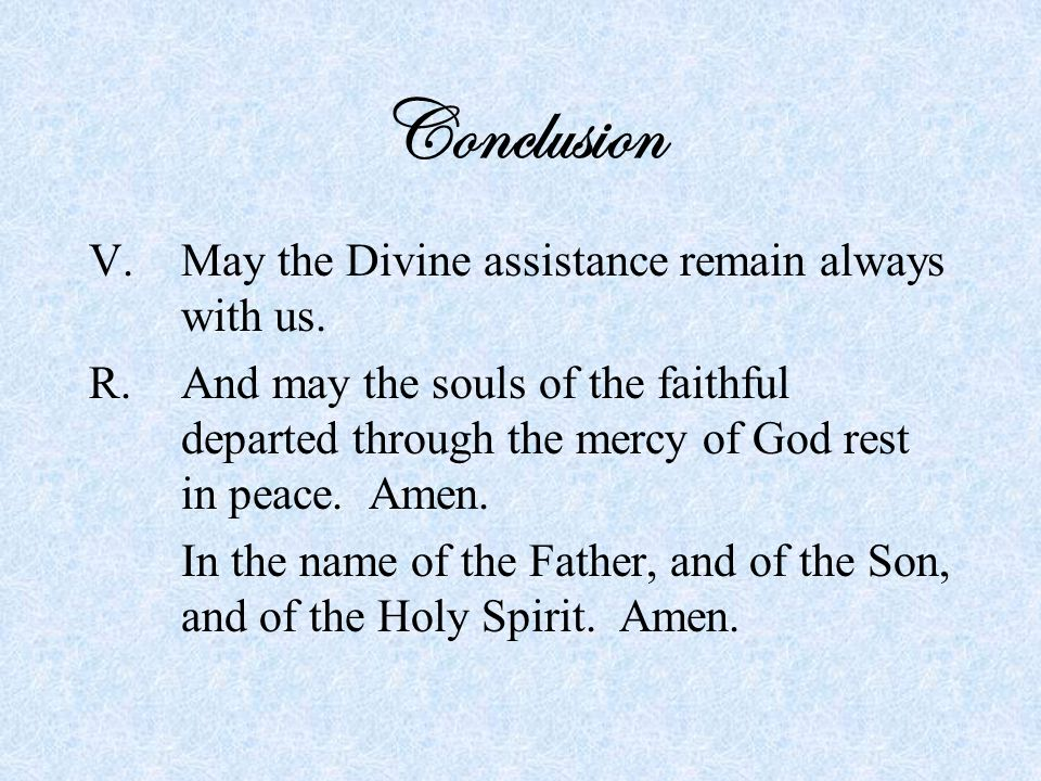 Conclusion V.May the Divine assistance remain always with us.