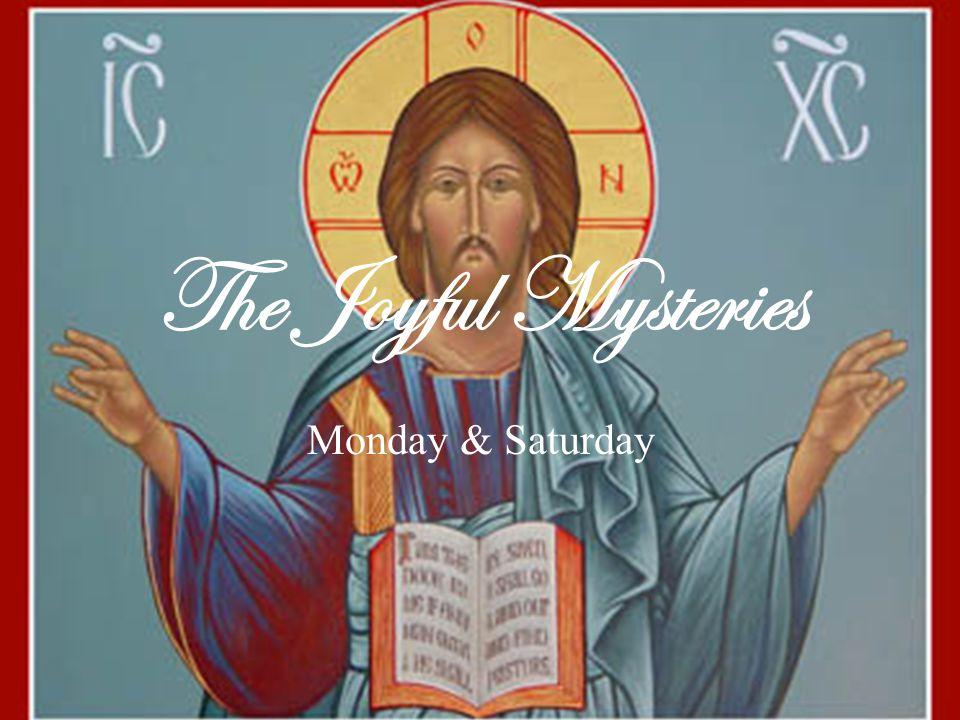 The Joyful Mysteries Monday & Saturday