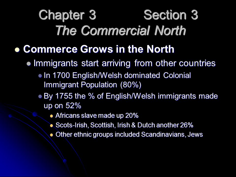 Chapter 3 Section 3 The Commercial North Commerce Grows in the North Commerce Grows in the North Immigrants start arriving from other countries Immigr
