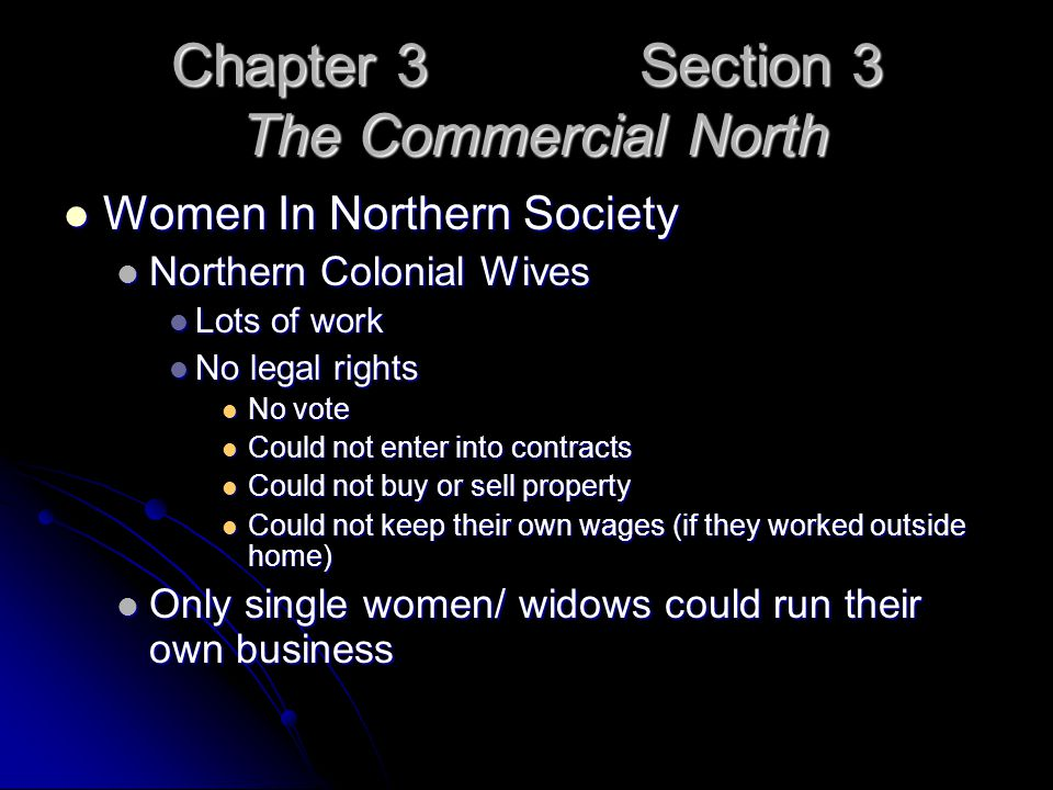 Chapter 3 Section 3 The Commercial North Women In Northern Society Women In Northern Society Northern Colonial Wives Northern Colonial Wives Lots of w