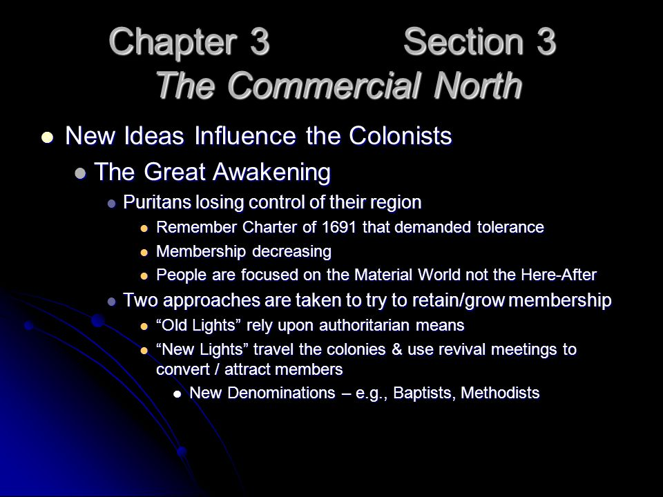 Chapter 3 Section 3 The Commercial North New Ideas Influence the Colonists New Ideas Influence the Colonists The Great Awakening The Great Awakening P