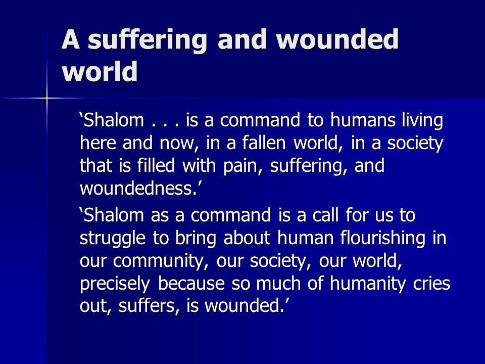 A suffering and wounded world 'Shalom...
