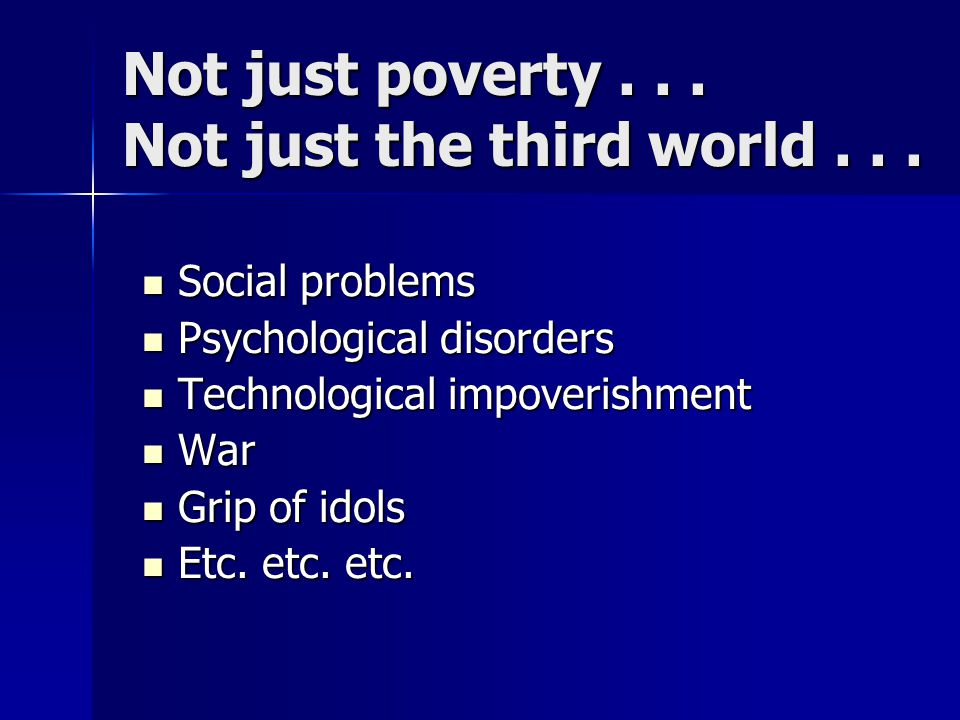 Not just poverty... Not just the third world...
