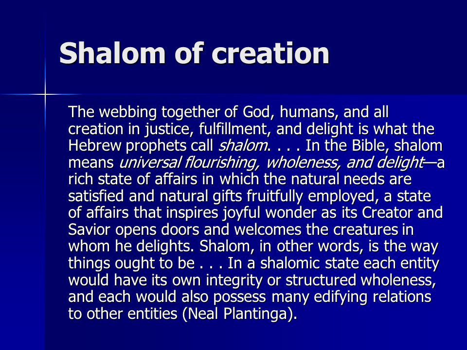 Observations Each part of the creation is good as it conforms to God's order Each part of the creation is good as it conforms to God's order Whole in harmony of the parts is very good Whole in harmony of the parts is very good Role of humankind in creation Role of humankind in creation