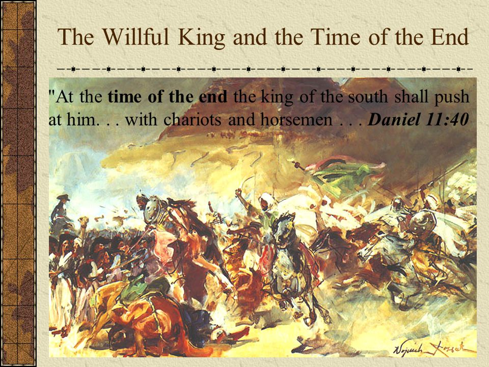 The Willful King and the Time of the End