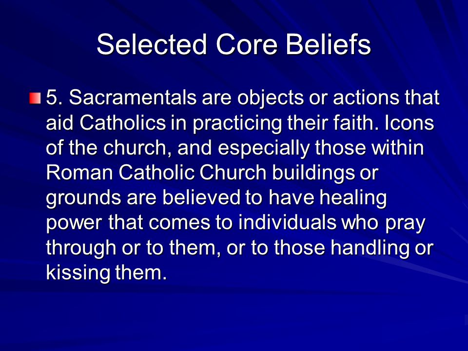 Selected Core Beliefs 5.