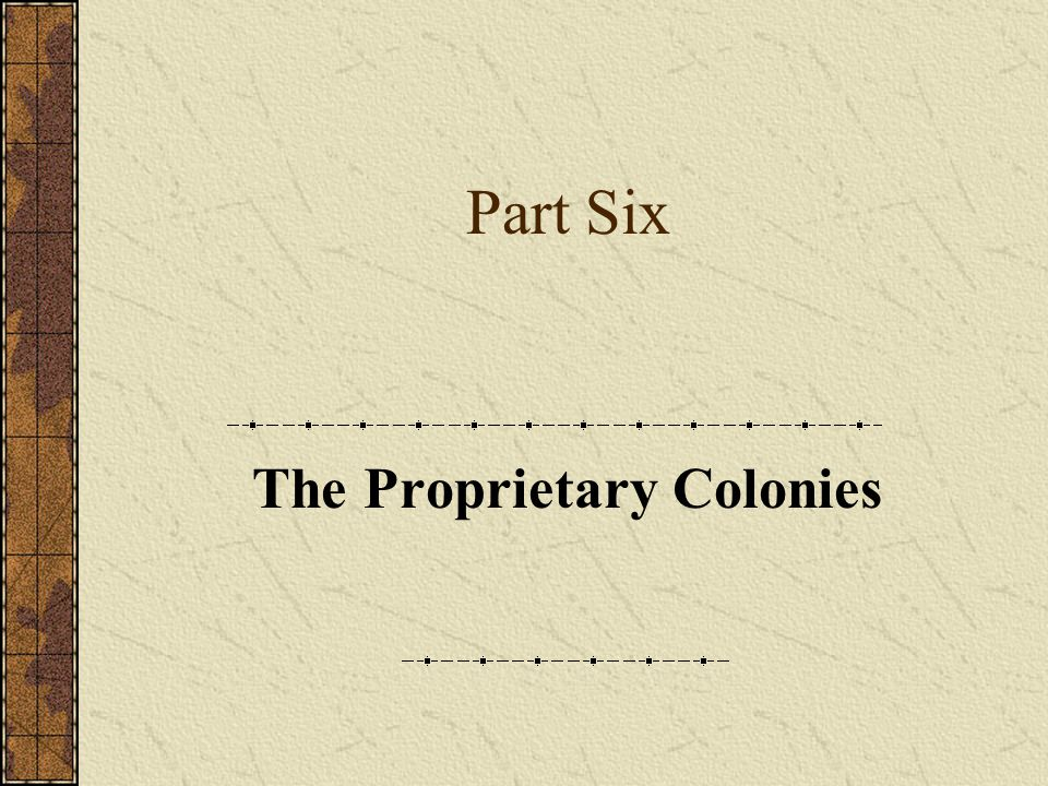 Part Six The Proprietary Colonies
