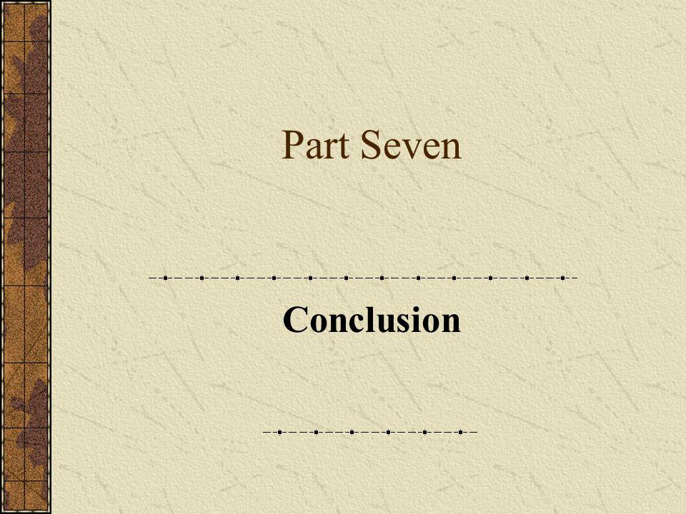 Part Seven Conclusion