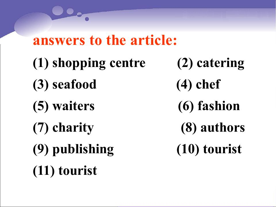 answers to the article: (1) shopping centre (2) catering (3) seafood (4) chef (5) waiters (6) fashion (7) charity (8) authors (9) publishing (10) tour