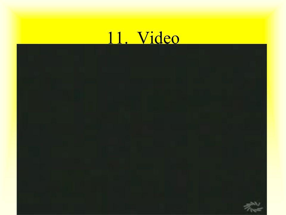 11. Video