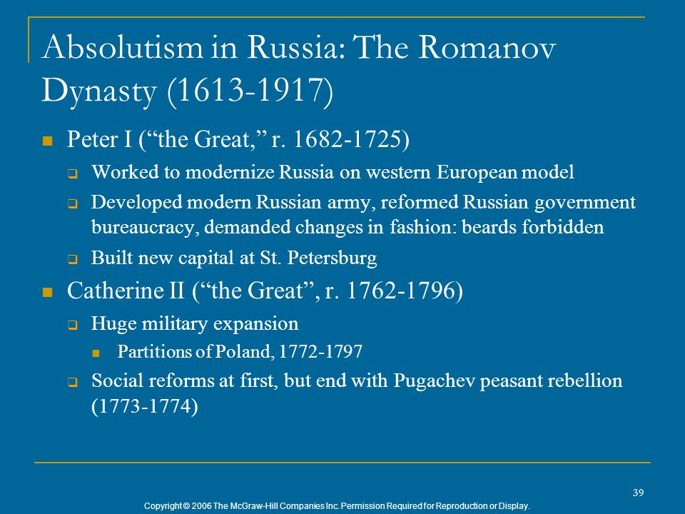 Copyright © 2006 The McGraw-Hill Companies Inc. Permission Required for Reproduction or Display. 39 Absolutism in Russia: The Romanov Dynasty (1613-19