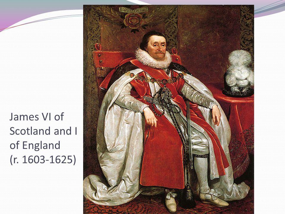 James VI of Scotland and I of England (r. 1603-1625)