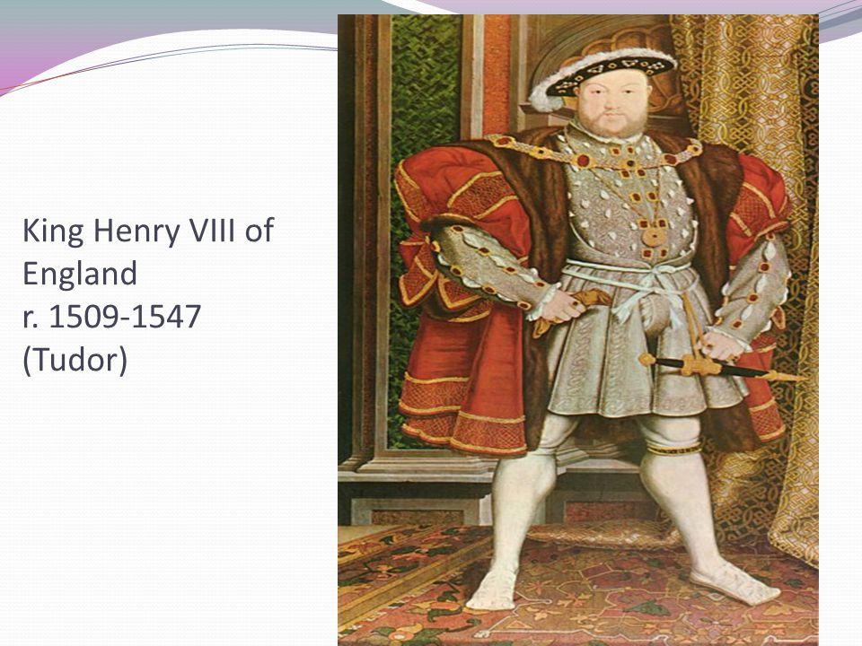 King Henry VIII of England r. 1509-1547 (Tudor)