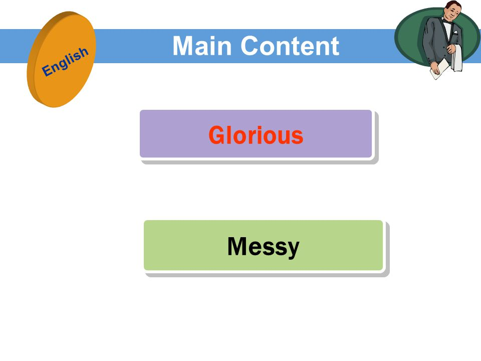 Main Content Messy Glorious Glorious English